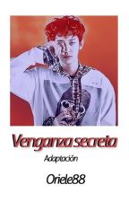 VENGANZA SECRETA --» ChanYeol EXO  [Adaptada] by oriele88