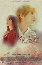 My Love In Autumn [REVISI] by flowEXO