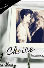 My Choice by jessiegray2001