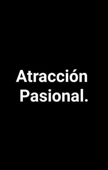 ♥Atracción Pasional♥ [ADAPTADA./ COMPLETA.]