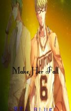 Make Her Fall (Midorima Shintaro x Reader) by MystOtaku_10