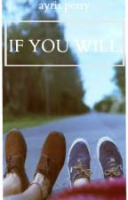 If You Will by incoherenced