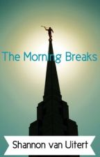 The Morning Breaks by Embark123