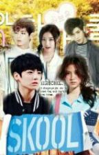 SKOOL -Kpop Fanfiction-(ON HOLD) by nerissaaa17