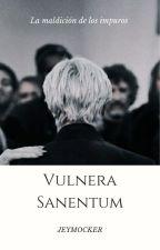Vulnera Sanentum |Dramione| by JeyMocker