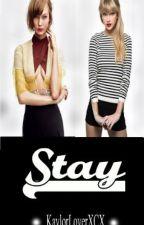 Stay- (One shot/Kaylor) by AroundAFigure8