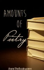 Amounts of Poetry by jesuisoccupeaecrire