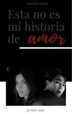 Esta no es mi historia de amor. [Jimin] by MirlyJacks