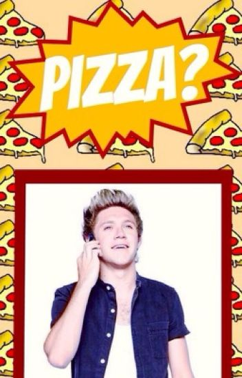 Pizza? (Niall Horan)