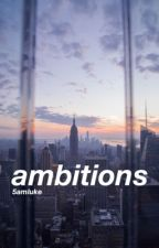 ambitions (a.i) by 5amluke