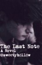 The Last Note by sweetyh0ll0w