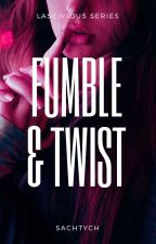 Lascivious Series #3: Fumble and Twist by SLHedone