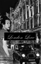 London Love (Harry Styles' FanFic) by youshouldbewriting