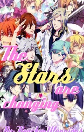 The Stars are changing (Uta no prince sama x Reader)