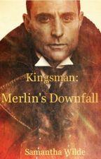 Kingsman: Merlin's Downfall by SamanthaWilde