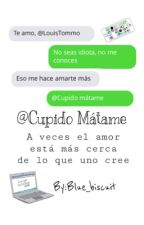 @Cupido, mátame - Larry Stylinson. by Blue_Biscuit