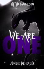 We are one - HTTYD FanFic (The We Are Series) Book #1 by ZombieBeheader