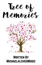 Tree of Memories (One Shot) by MichaelaLovesMusic