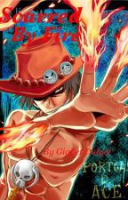 Scarred By Fire (Ace x Reader) One Piece Fanfic by GidgetDidget