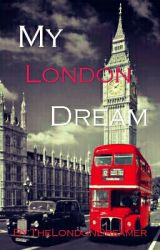 My London Dream by TheLondonDreamer