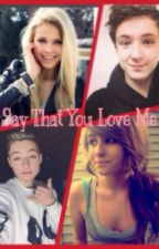 Say That You Love Me by Storys_and_more
