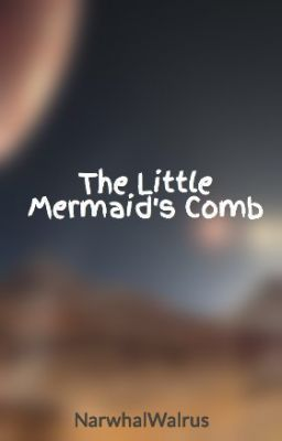 The Little Mermaid's Comb