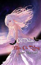 The Bride Of Vampire (Cô Dâu Của Ma Cà Rồng) by November_Angel_97