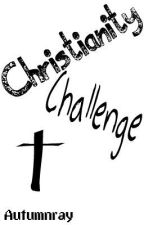 Christianity Challenge by AutumnRay