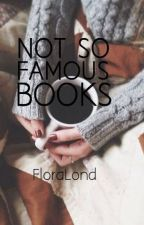 Not so famous books by FloraLond