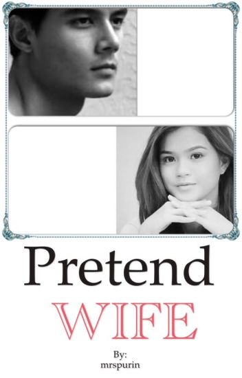 Pretend WIFE (COMPLETED)