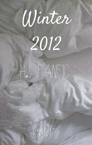 winter 2012- H.S fanfic