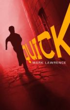 Quick by MarkLawrenceAuthor
