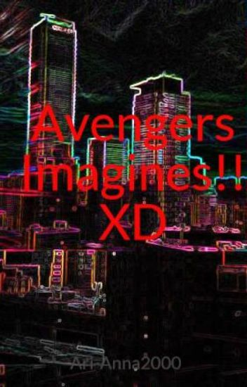 Avengers Imagines and Prefrences!! XD