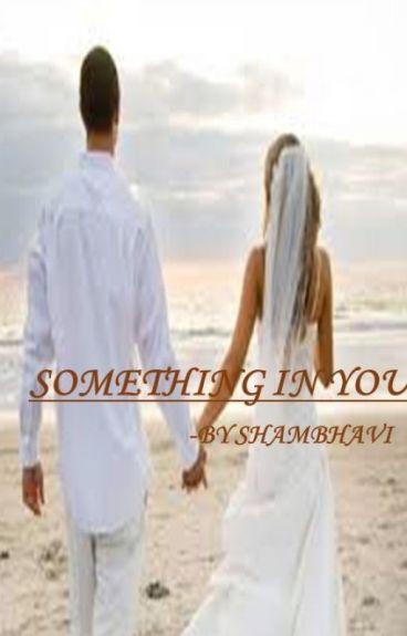 SOMETHING IN YOU - A SANDHIR FF