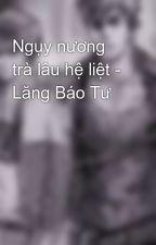 Ngụy nương trà lâu hệ liệt - Lăng Báo Tư by PhongNghi