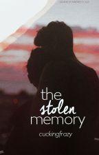 The Stolen Memory | #Wattys2016 by _cuckingfrazy_