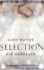 A Selection Story: Die Rebellin /  #Wattys2016 by LinhHoney99