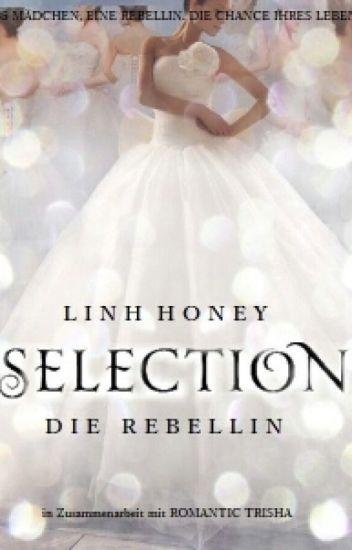 A Selection Story: Die Rebellin /  #Wattys2016