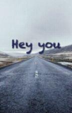 Hey you by Wwclaudia
