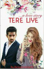 Tere Liye by Bellasunshine28