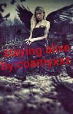 Staying alive by coamyxxx