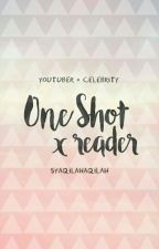 One Shot (x reader) by syaqilahaqilah