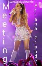 Meeting Ariana Grande (A Ariana Grande and One Direction Fanfiction) #Wattys2015 by SuzieGeniusGrande