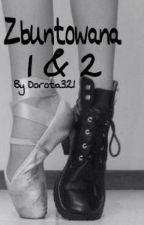 zbuntowana 1&2 by Dorota321