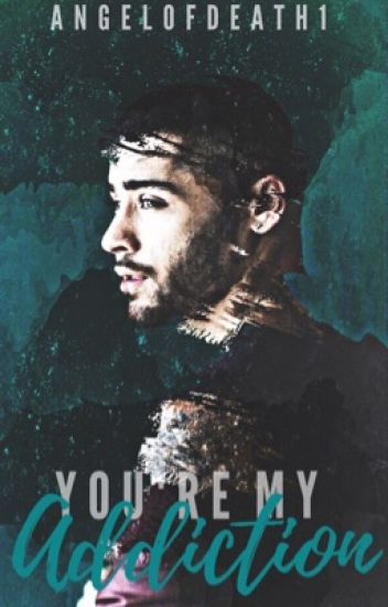 ✔ you're my addiction [ziall] ✔ - under editing