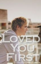 Loved You First - Niall Horan Love Story (COMPLETED) by natewrites