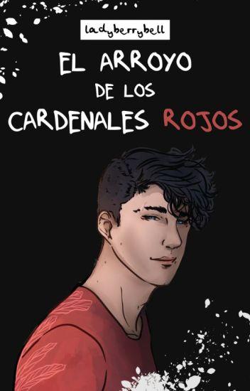 El arroyo de los cardenales rojos. [BL]