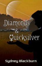Diamonds & Quicksilver by SydneyBlackburn4