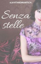 Senza stelle [SLS #1] by lavitaromantica
