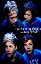 I Will Catch You If you Fall (A Narry FanFic) by klee64